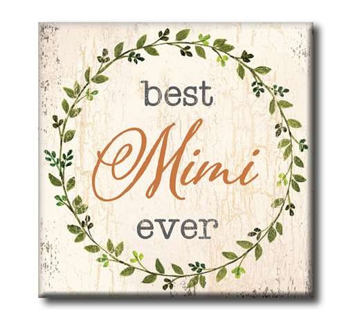 "Best Mimi Ever  4""x4"" Self-Standing Block Wood Sign"