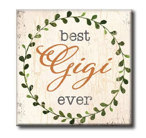 "Best Gigi Ever  4""x4"" Self-Standing Block Wood Sign"