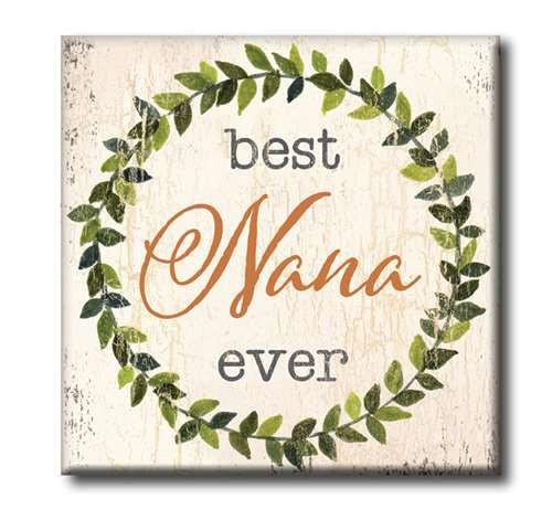 "Best Nana Ever  4""x4"" Self-Standing Block Wood Sign"