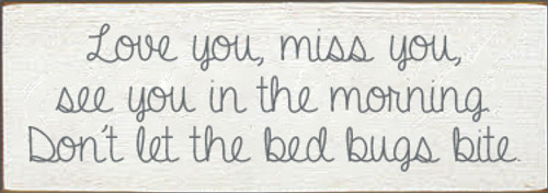 3.5x10 White board with Slate text  Love you miss you see you in the morning don't let the bed bugs bite