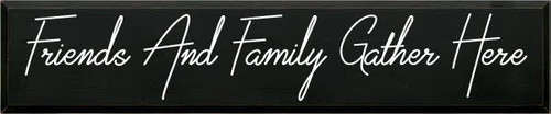 CUSTOM Wood Painted Sign Friends & Family Gather Here 48W x 10H