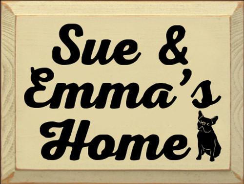 9x12 Cream board with Black text  Sue & Emma's Home