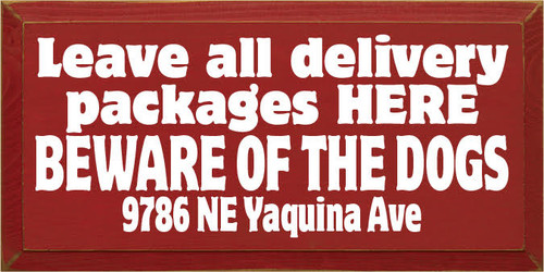 CUSTOM Wood Painted Sign Leave All Delivery Packages......9x18