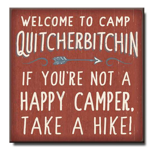 "Welcome To Camp Quitcherbitchin If You're Not A Happy Camper, Take A Hike! Wooden Sign  6""x6""x1"" Self-Standing Block Wood Sign"
