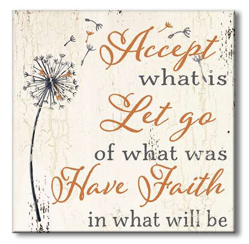 """Accept What Is, Let Go Of What Was Have Faith In What Will Be Wooden Sign  6""""x6""""x1"""" Self-Standing Block Wood Sign"""
