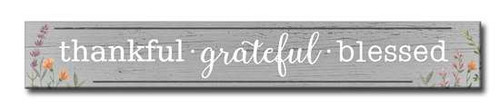 "Thankful-Grateful-Blessed  24""x3"" Sign Includes a keyhole slot on the back for hanging Made in the USA"