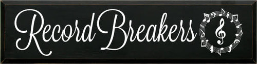 9x36 Black board with White text Record Breakers Custom Wood Painted Sign