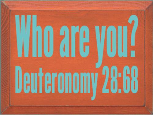 9x12 Burnt Orange board with Aqua text  Who Are You?  Deuteronomy 28:68
