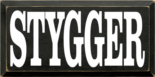 9x18 Black board with Cottage White text  STYGGER