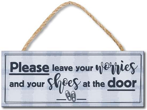 "Please Leave Your Worries And Your Shoes At The Door  4X10"" Rope Hanging Wood Sign  Proudly Made in America"