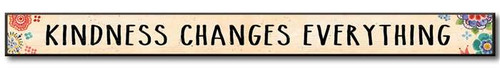 """Kindness Changes Everything  Solid Wood Sign 16""""w x 1.5""""h x .75""""d Made in the USA"""