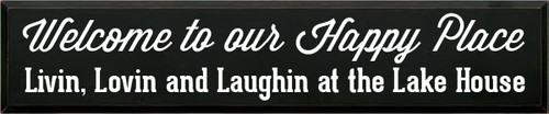 10x48 Black board with White text  Welcome To Our Happy Place  Livin, Lovin and Laughin at the Lake House
