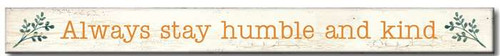 Always Be Humble And Kind - Skinny Wooden Sign