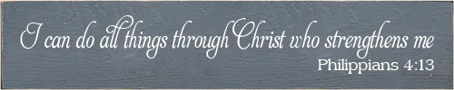 3x15 Slate board with White text  I can do all things through Christ who strengthens me  Philippians 4:13