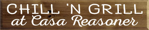 10x48 Walnut Stain board with White text  Chill 'N Grill at Casa Reasoner