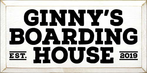 9x18 White board with Black text  Ginny's Boarding House Est 2019