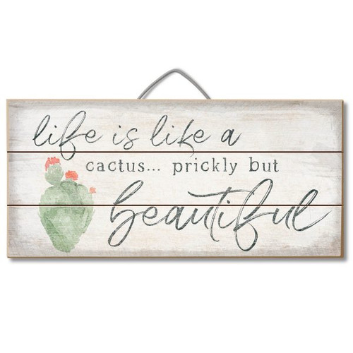 """Wood Slatted Sign Life Is Like A Cactus... Prickly But Beautiful 12"""" X  6"""""""