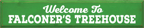 7x36 Kelly board with White text  Welcome To Falconer's Treehouse