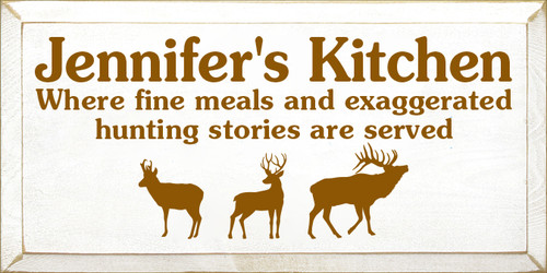 9x18 White board with Caramel text  Jennifer's Kitchen Where fine meals and exaggerated  hunting stories are served