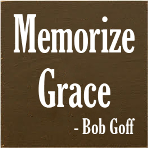 7x7 Brown board with White text  Memorize Grace - Bob Groff