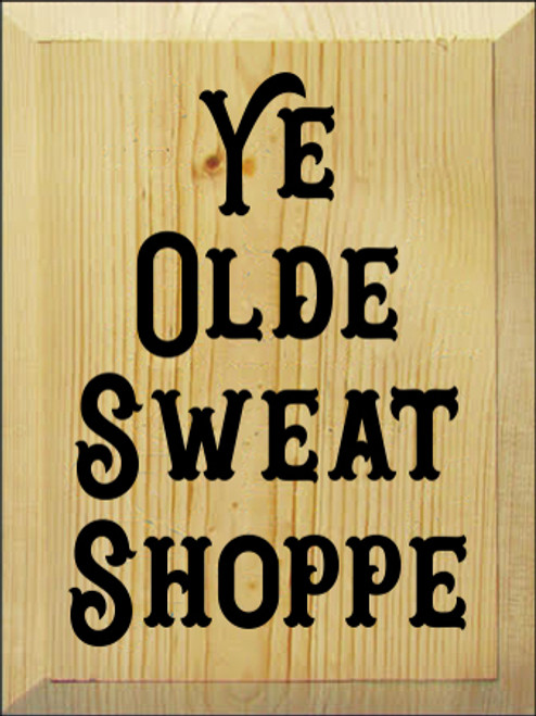 9x12 Poly board with Black text  Ye Olde Sweat Shoppe