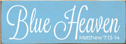 3.5x10 Light Blue board with White text  Blue Heaven Matthew 7:13-14
