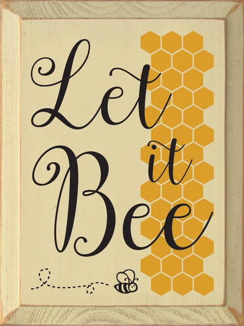 Let It Bee Wood Sign 12in. x 9in.