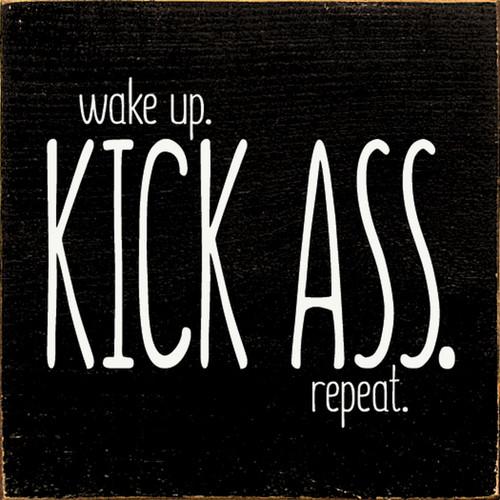 Wood Sign - Wake Up. Kick Ass. Repeat. 7x7
