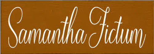 CUSTOM Wood Painted Sign Samantha Fictum  3x10 Caramel with White Text