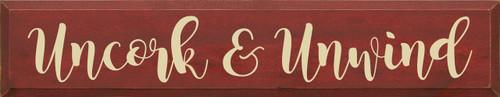 Wood Sign - Uncork & Unwind 7x36