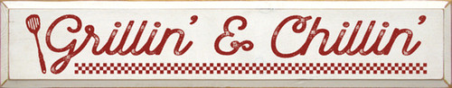 Wood Sign - Grillin' & Chillin' 7x36