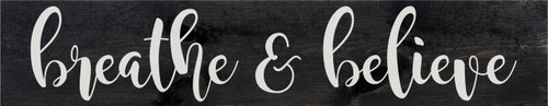 Breathe & Believe Farmhouse Style Wood Sign