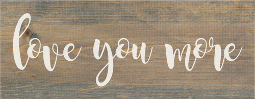 Love You More Farmhouse Style Wood Sign