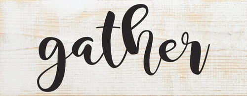 Gather Farmhouse Style Wood Sign