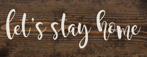 Let's Stay Home Farmhouse Style Wood Sign