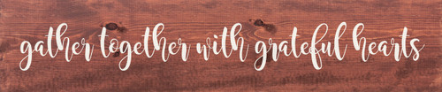Gather Together With Grateful Hearts Large Farmhouse Style Wood Sign