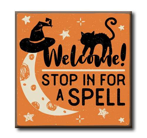 Halloween Wood Sign - Welcome Stop In For A Spell 4x4