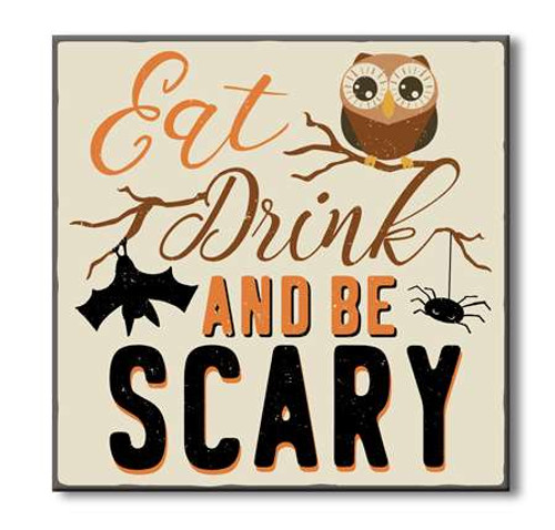 Halloween Wood Sign - Eat Drink And Be Scary 6x6