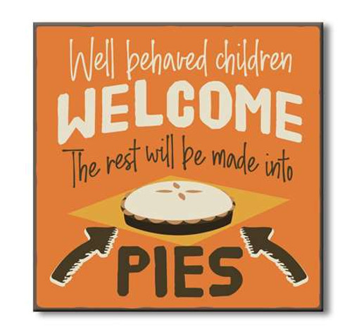 Halloween Wood Sign - Well Behaved Children Welcome 6x6