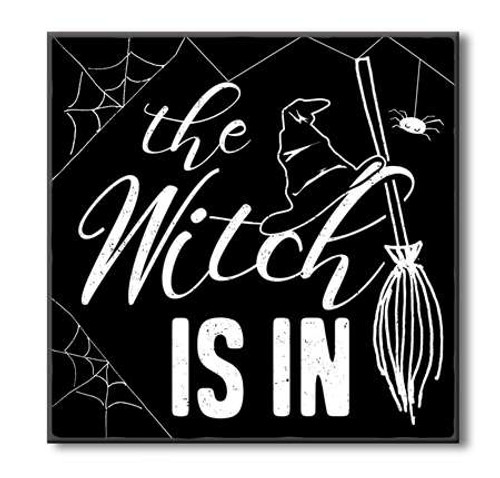 Halloween Wood Sign - The Witch Is In 6x6