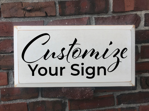 Customized Wood Painted Signs - Add Any Text Personalized For You