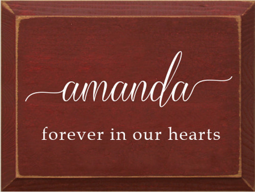 9x12 Burgundy board with White text  Amanda Forever In Our Hearts