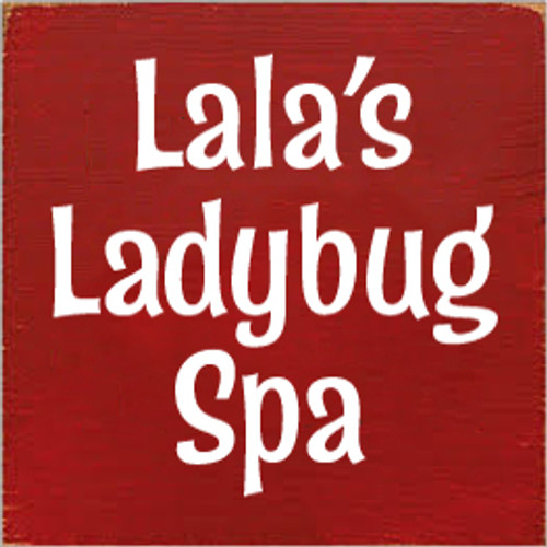 7x7 Red board with White text  Lala's Ladybug Spa