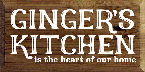 9x18 Walnut Stain board with White text  Ginger's Kitchen is the heart of our home