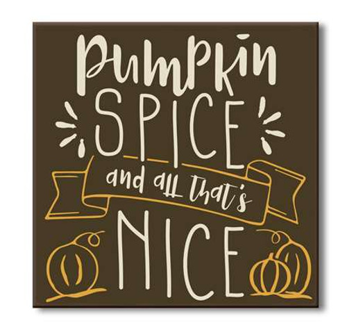 Pumpkin Spice And All That's Nice Autumn Wood Sign - 6x6