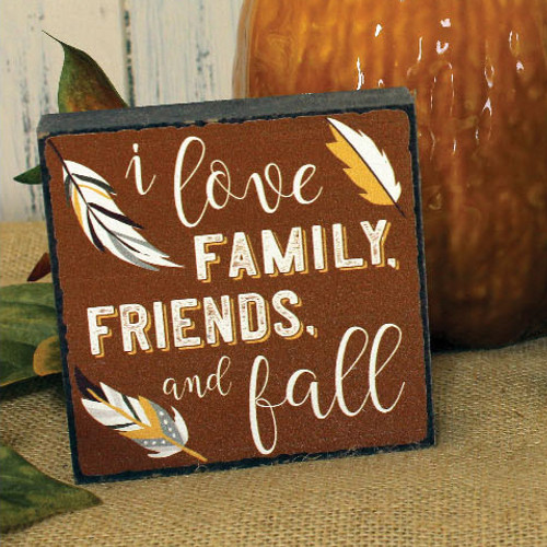 I Love Family, Friends And Fall - Autumn Wood Sign - 4x4