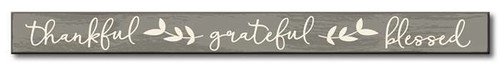 Thankful Grateful Blessed - Gray and White Wood Sign - 1.5x16