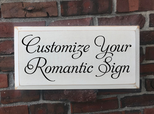 Customized Romantic Wood Painted Signs - Add Any Text Personalized For You