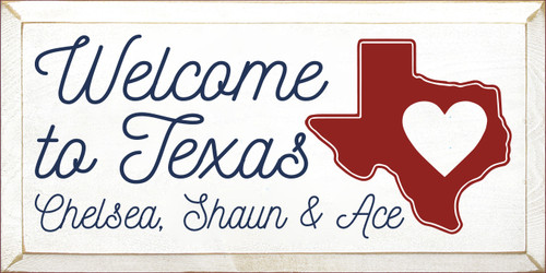 9x18 White board with Blue and Red text  Welcome To Texas Chelsea, Shaun & Ace