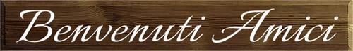 7x48 Walnut Stain board with White text  Benvenuti Amici
